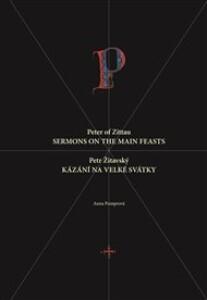 Petr Žitavský: Kázání na velké svátky / Peter of Zittau: Sermons on the Principal Feasts