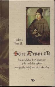 Scire Deum esse (Scotův důkaz Boží existence jako vrcholný výkon metafyziky jakožto aristotelské vědy)