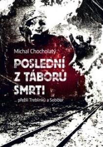 Poslední z táborů smrti: … přežili Treblinku a Sobibor