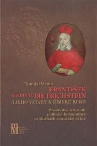 František kardinál Dietrichstein a jeho vztahy k římské kurii