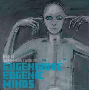 Eugenikové / Eugenic Minds