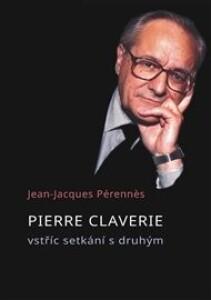 Pierre Claverie: vstříc setkání s druhým