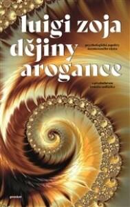 Dějiny arogance: Psychologické aspekty neomezeného růstu