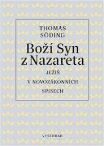 Boží Syn z Nazareta: Ježíš v novozákonních spisech