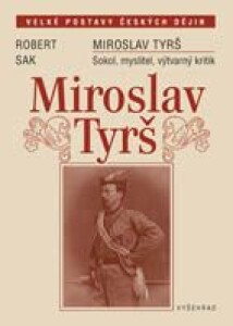 Miroslav Tyrš / Sokol, myslitel, výtvarný kritik