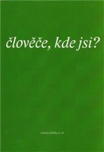 Člověče, kde jsi ?-Sborník textů z kurzu Spolku evangelických kazatelů z r. 2010.
