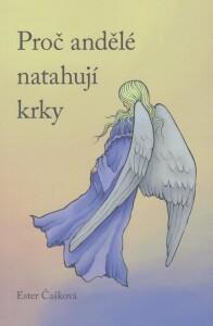 Proč andělé natahují krky