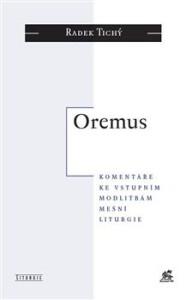 Oremus-komentáře ke vstupním modlitbám mešní liturgie