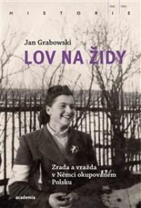 Lov na Židy: Zrada a vražda v Němci okupovaném Polsku