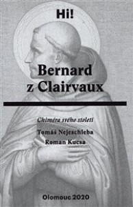 Bernard z Clairvaux: Chiméra svého století