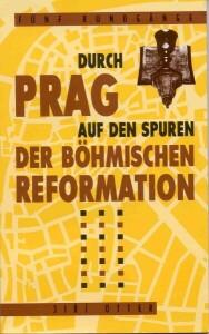Fünf Rundgänge durch Prag auf den Spuren der böhmischen Reformation