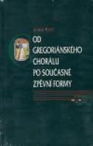 Od gregoriánského chorálu po současné zpěvní formy+CD
