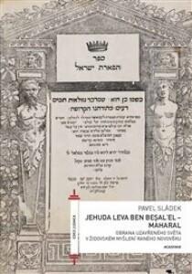 Jehuda Leva ben Besalel - Maharal: Obrana uzavřeného světa v židovském myšlení raného novověku