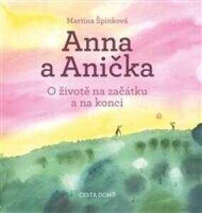 Anna a Anička: O životě na začátku a na konci