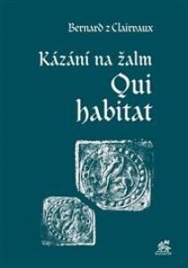 Kázání na žalm Qui habitat