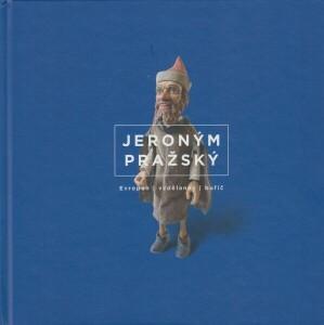 Jeroným Pražský-Evropan, vzdělanec, buřič