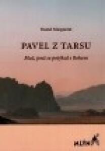 Pavel z Tarsu (Muž, jenž se potýkal s Bohem)