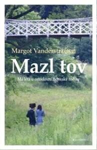 Mazl tov: Má léta u ortodoxní židovské rodiny-brož.