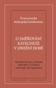 O směřování katecheze v dnešní době - Národní text pro směřování katecheze ve Francii a principy její organizace