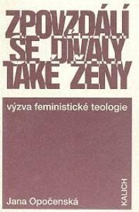 Zpovzdálí se dívaly také ženy (Výzva feministické teologie)
