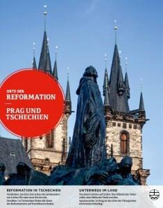 Orte der Reformation - Prag und Tschechien