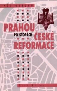 Pět okruhů Prahou po stopách české reformace