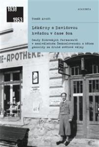 Lékárny s Davidovou hvězdou v čase šoa: Osudy židovských farmaceutů v meziválečném Československu a během genocidy za druhé světové války