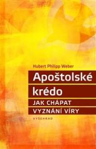 Apoštolské krédo: Jak chápat vyznání víry