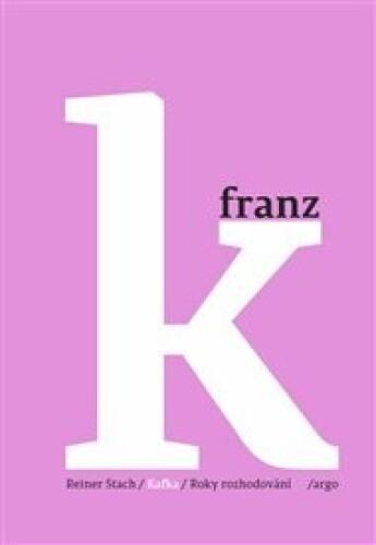 Kafka 2 - Roky rozhodování