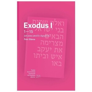 Exodus I. (1-15) - Jak jsem zatočil s Egyptem-český ekumenický komentář