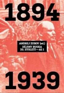 Dějiny Ruska 20. století - 1.díl-1894 - 1939