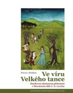 Ve víru Velkého tance: Duchovní zkušenost přítomná v literárním díle C. S. Lewise