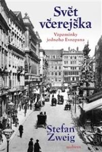 Svět včerejška: Vzpomínky jednoho Evropana