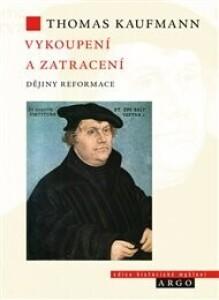 Vykoupení a zatracení: Dějiny reformace