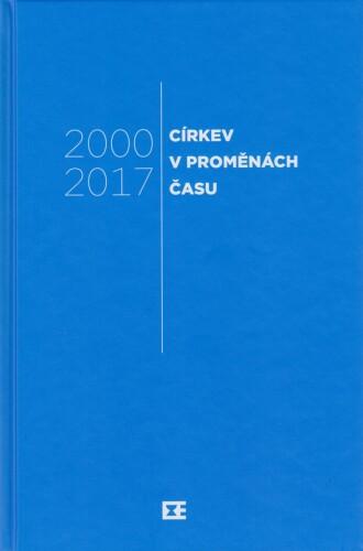 Církev v proměnách času 3 / 2000–2017