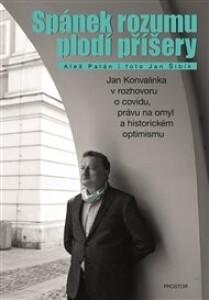 Spánek rozumu plodí příšery: Jan Konvalinka v rozhovoru o covidu, právu na omyl a historickém optimismu