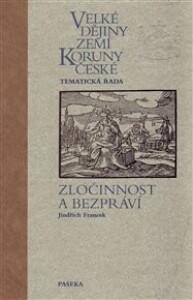 Velké dějiny zemí Koruny české – Zločinnost a bezpráví