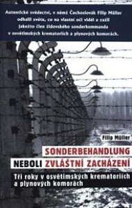 Sonderbehandlung neboli zvláštní zacházení: Tři roky v osvětimských krematoriích a plynových komorách