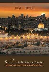 Klíče k Blízkému východu. Objevování budoucnosti Izraele v biblických proroctvích