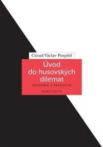 Úvod do husovských dilemat: Historie a teologie
