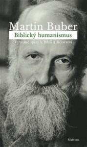 Biblický humanismus: Vybrané spisy k Bibli a židovství