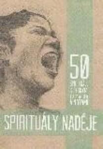 Zpěvník - Spirituály naděje-50 spirituálů s českými texty, akordy a notami