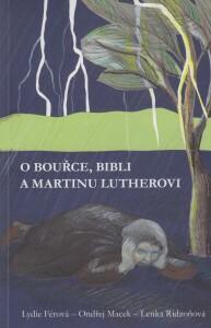 O bouřce, Bibli a Martinu Lutherovi
