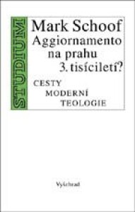 Aggiornamento na prahu 3. tisíciletí- Cesty moderní teologie