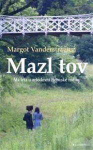 Mazl tov: Má léta u ortodoxní židovské rodiny