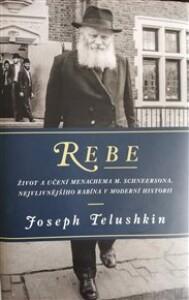 Rebe: Život a učení Menachema M. Schneersona, nejvlivnějšího rabína v moderní historii