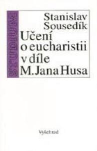 Učení o eucharistii v díle mistra Jana Husa