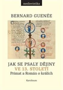 Jak se psaly dějiny ve 13. století: Primat a Román o králích