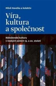 Víra, kultura a společnost-Náboženské kultury v českých zemích 19. a 20. století