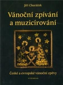 Vánoční zpívání a muzicírování-České a evropské vánoční zpěvy